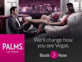 We'll change how you see Vegas - Book Now - Palms Las Vegas