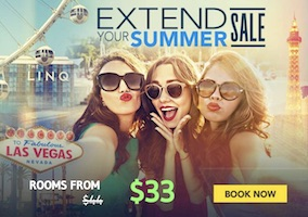 Extend Your Summer Sale. Rooms from $33 at The Linq Las Vegas