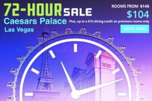 72-Hour Sale with Caesars Palace Las Vegas