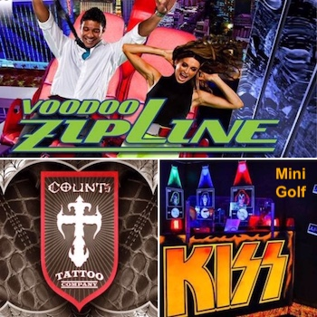 Voodoo Zip Line, Count's Tattoo Company, & Kiss Mini Golf