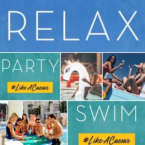 Relax. Party. Swim. #LikeACaesar at Caesars Palace Las Vegas